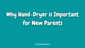 hand dryer for new born baby
